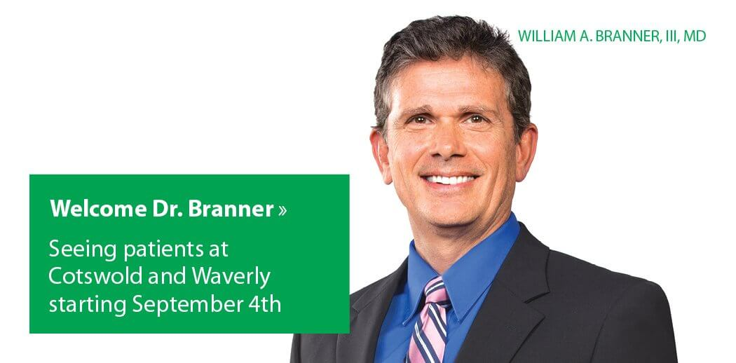 William A. Branner, III, MD starts Sept. 4th